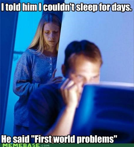 days First World Problems Internet Husband sleep wife - 5382517504