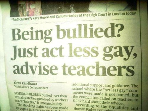 Act Less Gay Bad Teachers It Gets Worse Uneducated Advice - 5382740992
