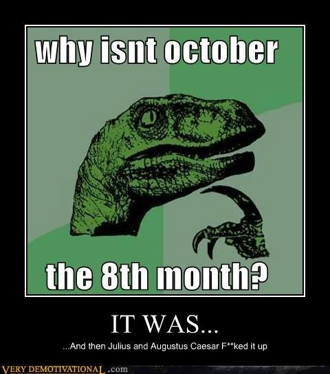 gregorian calendar,hilarious,october,philosoraptor