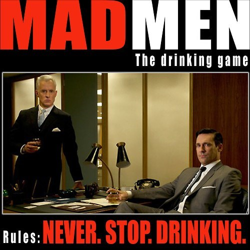 alcohol,discrimination,drinking,drinking game,mad men,Misogyny