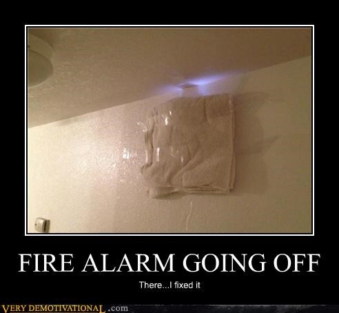fire alarm,fixed,idiots,towel