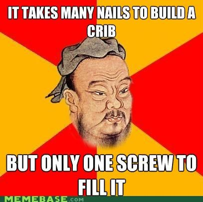 Babies,confucius,crib,fill,Memes,screw,wood