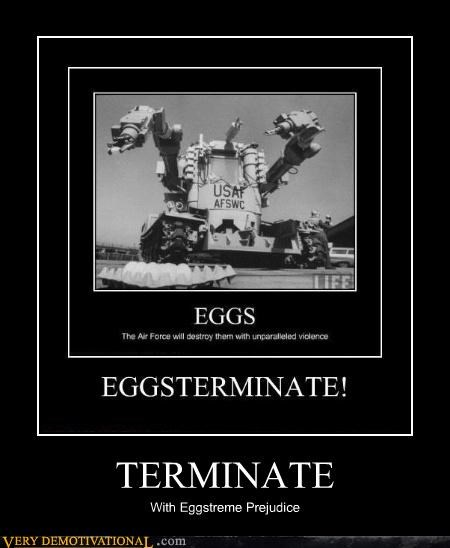 eggs hilarious pun terminate wtf - 5384243712