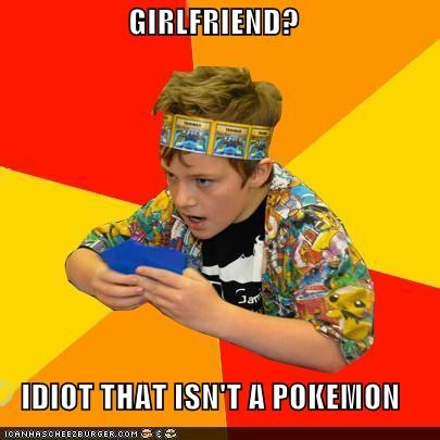 girlfriend idiot meme Memes nerd Pokémon video games - 5384407808