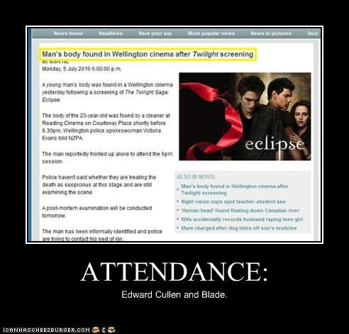 ATTENDANCE: Edward Cullen and Blade.