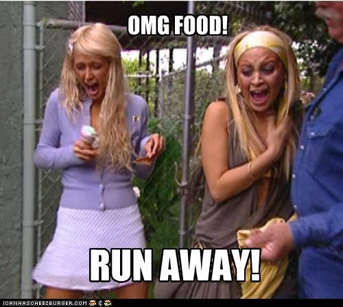OMG FOOD! RUN AWAY!