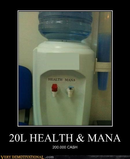 20 liters,health,hilarious,mana,monies