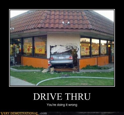 car doing it wrong drive thru hilarious - 5386793984