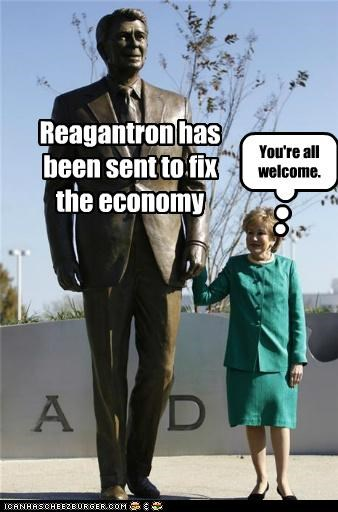 Reagantron has been sent to fix the economy You're all welcome.