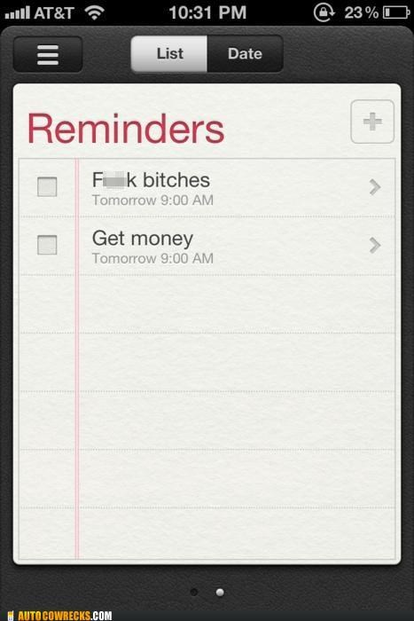 eff beeyotches,get money,reminders