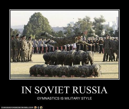 IN SOVIET RUSSIA GYMNASTICS IS MILITARY STYLE