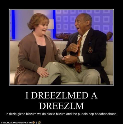bill cosby,I dreamed a dream,nonsense,pudding pops,susan boyle