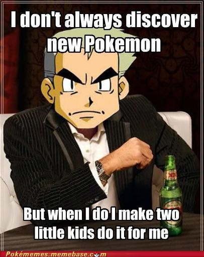 little kids Memes new pokemon new regions pokedex professor oak - 5388260864