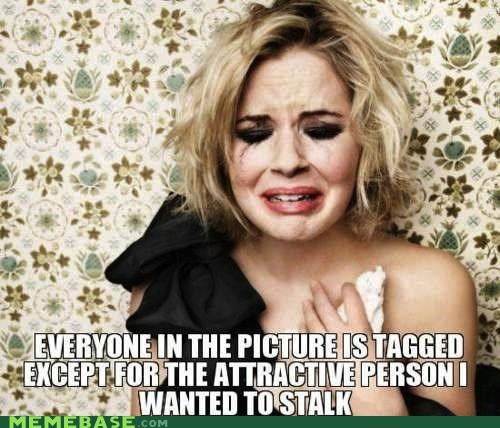 facebook,First World Problems,picture,stalk,tag