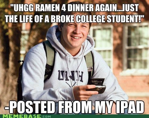 broke,college,dinner,ipad,money,uber frosh