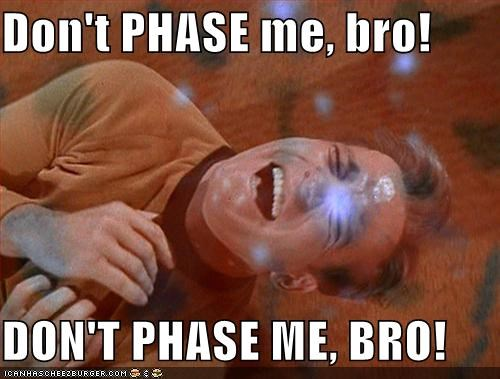Captain Kirk,dont taze me bro,phasers,Shatnerday,Star Trek,William Shatner