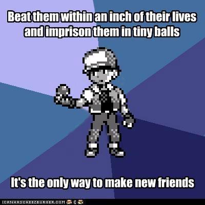 beat them imprison Memes new friends pokemorals tiny balls - 5388883712
