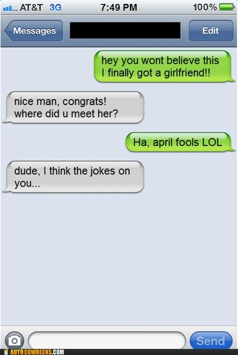 alone april fools dating girlfriend joke - 5389366272
