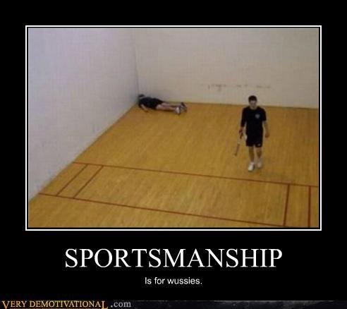 hilarious,murder,sportsmanship,wussies