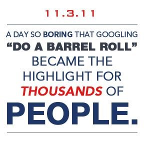 11.3.11,Day Of Infamy,do a barrel roll,easter egg,google,never forget
