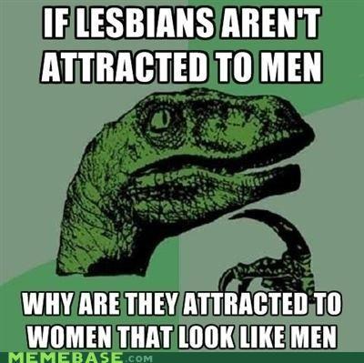 attraction lesbians men nothing philosoraptor sex women - 5391464704