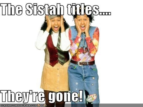 The Sistah titles....  They're gone!