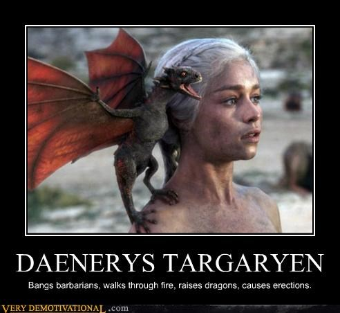 boners Daenerys Targaryen dragons Game of Thrones no no tubes Pure Awesome - 5391779840