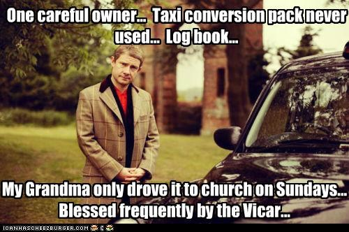 One careful owner... Taxi conversion pack never used... Log book... My Grandma only drove it to church on Sundays... Blessed frequently by the Vicar...
