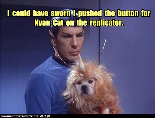 dogs,Leonard Nimoy,Nyan Cat,replicator,Spock,Star Trek