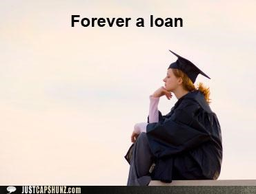 bummer,college,forever a lone,forever alone,loan,student loans,thats-a-bummer-man