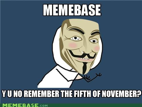 fifth of november Guy Fawkes movies remember v for vendetta Y U No Guy - 5395939584