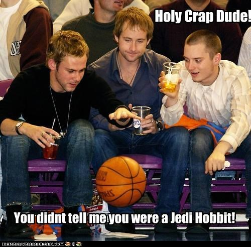 Holy Crap Dude! You didnt tell me you were a Jedi Hobbit!