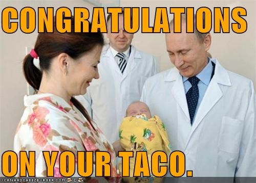 CONGRATULATIONS ON YOUR TACO.