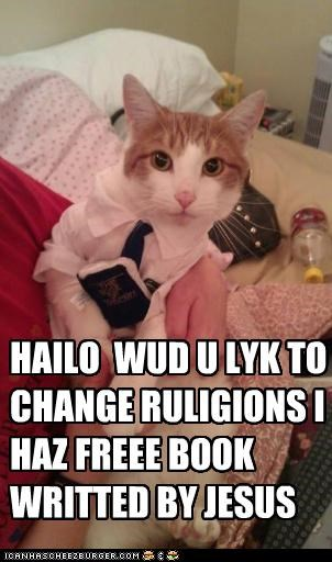 HAILO WUD U LYK TO CHANGE RULIGIONS I HAZ FREEE BOOK WRITTED BY JESUS