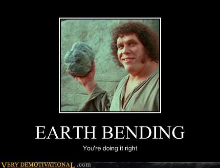 doing it right,earth bending,hilarious,princess bride