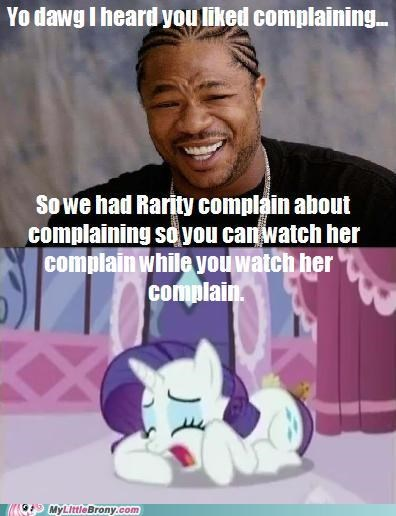 complaining meme rarity yo dawg yo pony - 5398817024