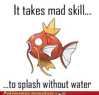 best of week,but nothing happens,gameplay,mad skill,magikarp,nothing happens,splash,without water