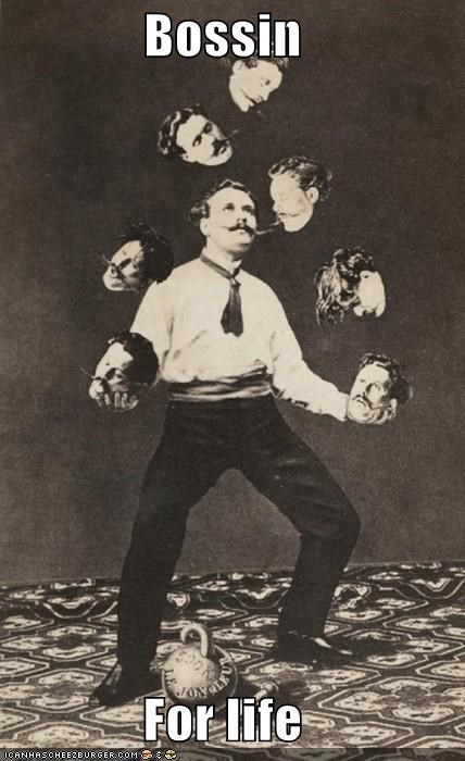boss for life,historic lols,juggling,juggling heads,Like a Boss,vintage