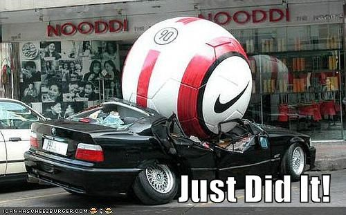 are bmw hahaha Hall of Fame just did it just do it nike oops sucks to be you thats-a-bummer-man - 5400057856