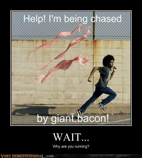 bacon hilarious running wtf - 5400291840