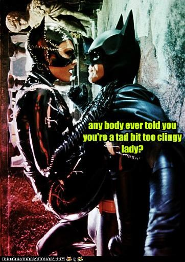 batman,batman returns,catwoman,clingy,lady,Michael Keaton,michelle pfeiffer
