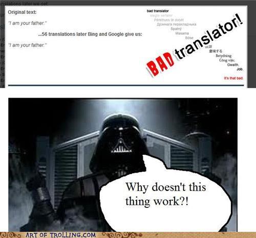 Bad Translator darth vader good translation star wars - 5400346368