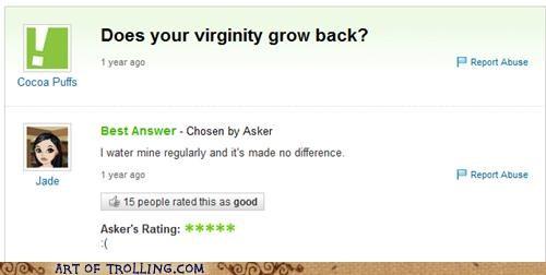 grow,virginity,water,Yahoo Answer Fails