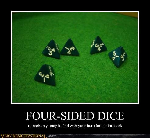 FOUR-SIDED DICE remarkably easy to find with your bare feet in the dark