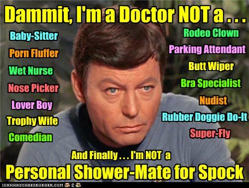 dammit DeForest Kelley im-a-doctor-not-an-x jim McCoy Spock Star Trek