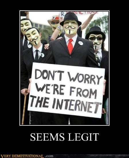 anonymous Guy Fawkes internet Pure Awesome seems legit - 5405115136