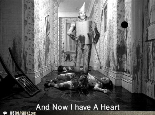 heart,murder,murderer,now i have a heart,tin man,wizard of oz