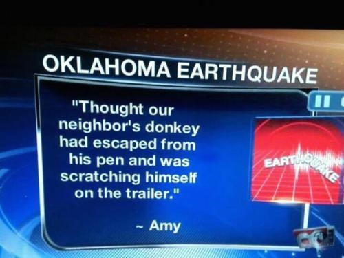Meanwhile In The Heartland,Oklahoma Earthquake,You Might Be A Redneck