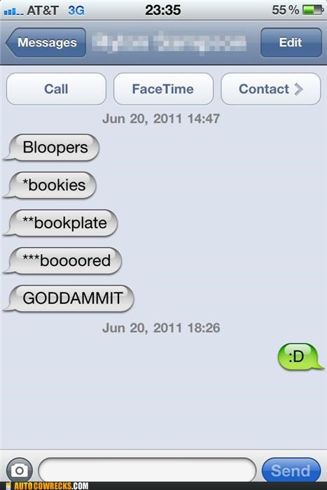 autocorrect,Bloopers,bookies,bookplate,boooored,bored,goddammit