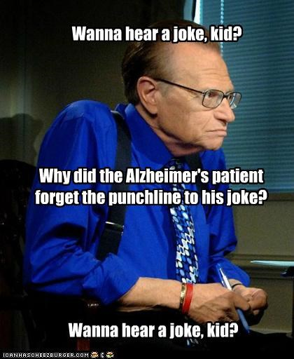 alzheimers,forgetting,jokes,Larry King,old